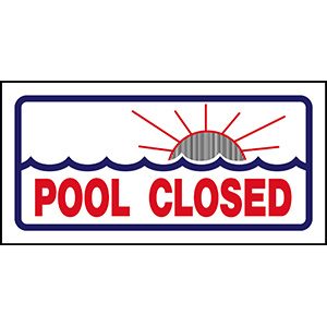 "Poolstyle Pool Closed Sign 12"" x 6"""
