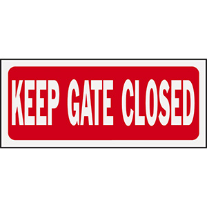 "Keep Gate Closed 6"" x 14"" Durable Plastic Sign"